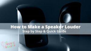 How To Make A Speaker Louder
